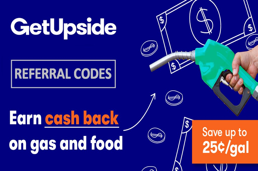 GetUpside Referral Codes